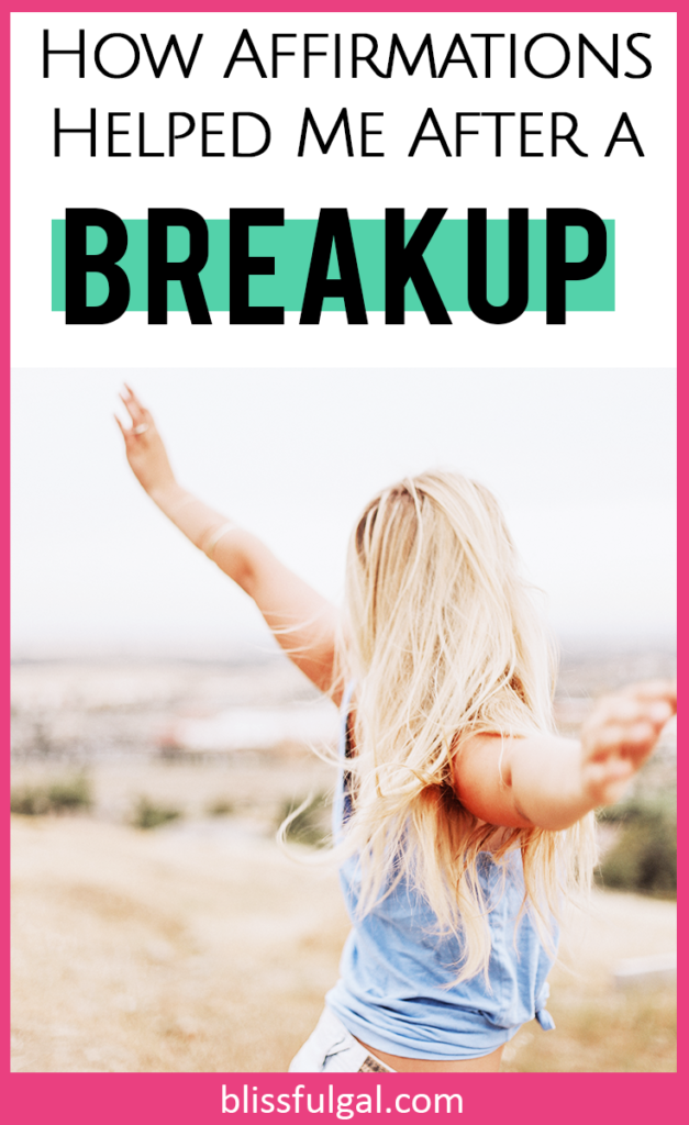 The Best Affirmations for Broken Hearts After Breakups - Blissful Gal