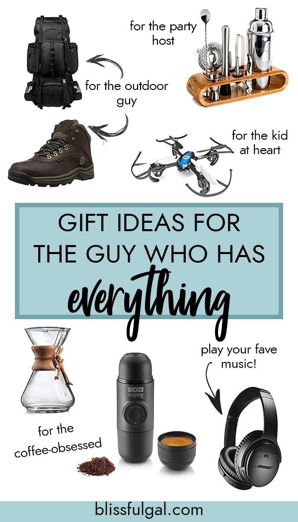 Gift Ideas For The Guy Who Has Everything 2020 Blissful Gal