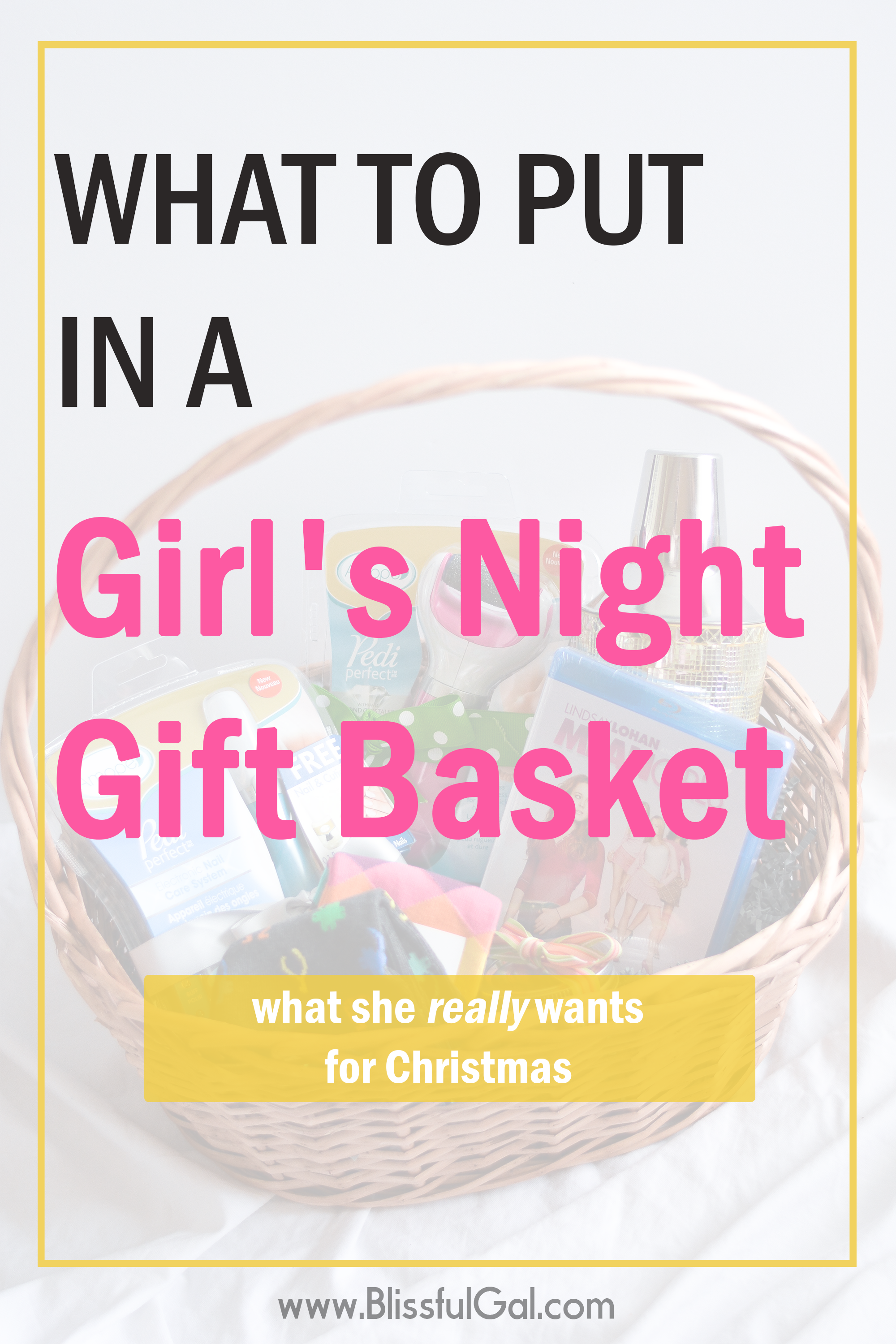 What To Put In A Girl S Night Gift Basket Blissful Gal