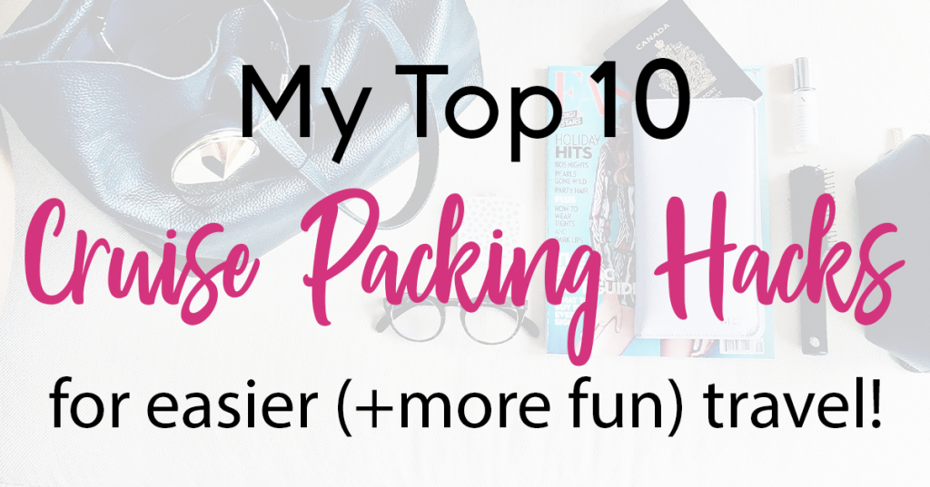 Cruise Packing Hacks That You Haven T Thought Of Blissful Gal